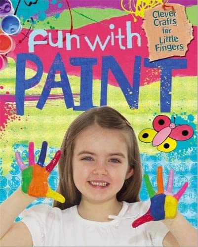 9780750280785: Clever Crafts For Little Fingers: Fun With Paint