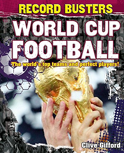 9780750281072: Record Busters: World Cup Football