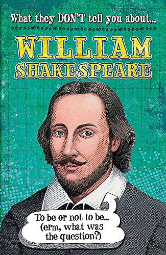 9780750281676: What They Don't Tell You About: William Shakespeare