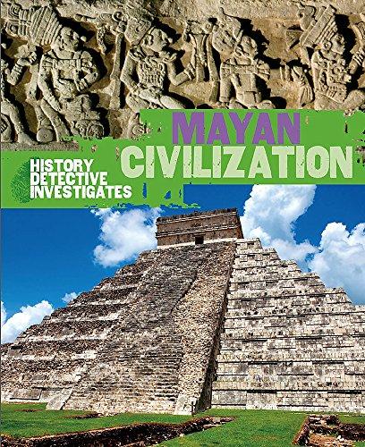 9780750281768: The History Detective Investigates: Mayan Civilization