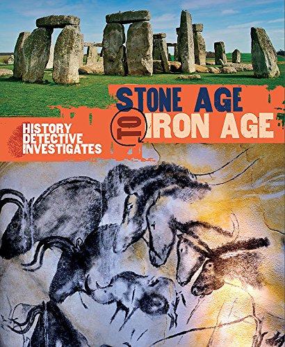 9780750281775: Stone to Iron Age (The History Detective Investigates)