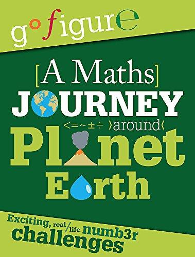 9780750282420: A Maths Journey through Planet Earth (Go Figure)