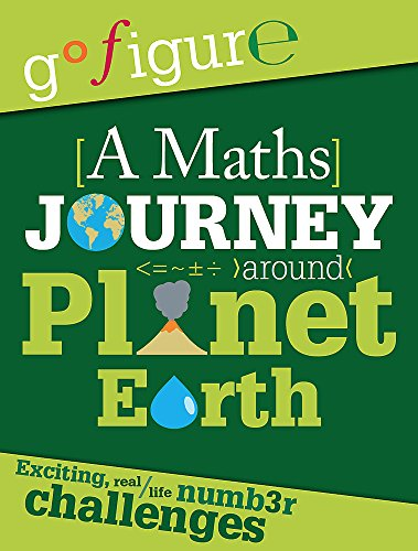 9780750282420: A Maths Journey Through Planet Earth (Go Figure)