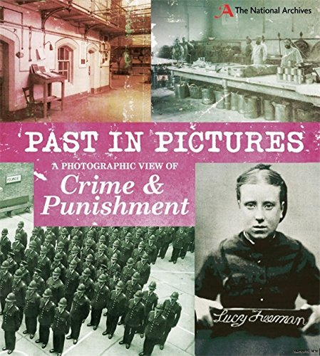9780750283489: Past in Pictures: A Photographic View of Crime and Punishment