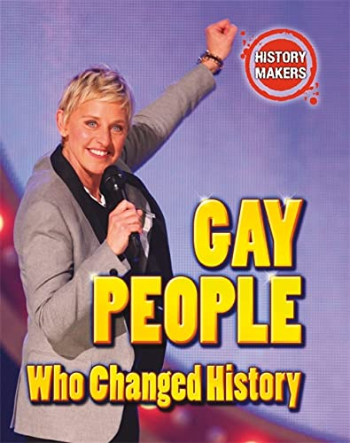 9780750283892: Gay People Who Changed History