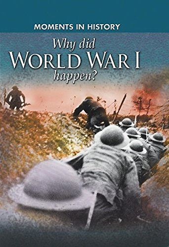 9780750283984: Why did World War I happen? (Moments in History)