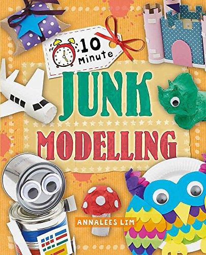 9780750284431: Junk Modelling (10 Minute Crafts)