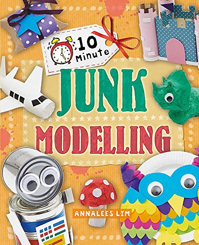 9780750284431: 10 Minute Crafts: Junk Modelling