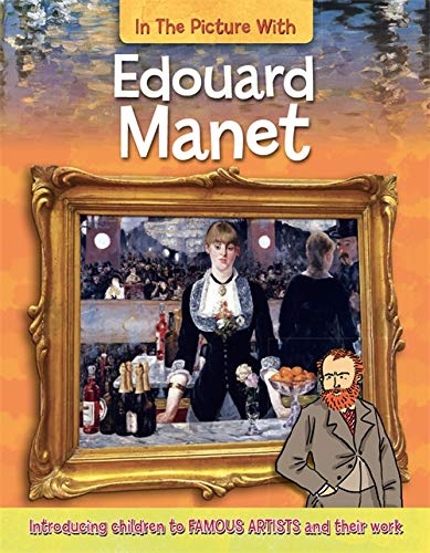 In the Picture With: Edouard Manet: Zaczek, Iain