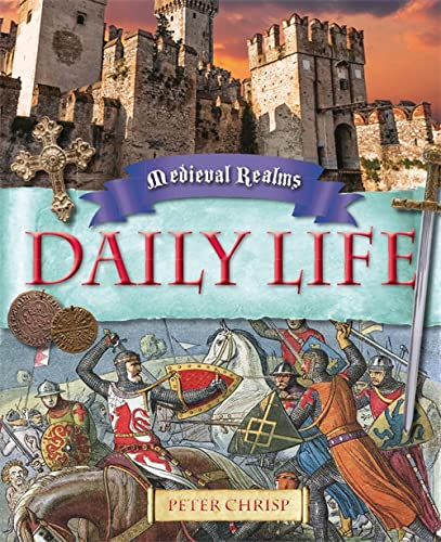 9780750284684: Medieval Realms: Daily Life