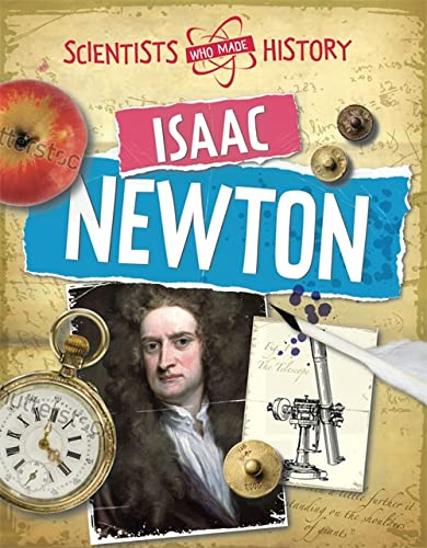 9780750284776: Isaac Newton (Scientists Who Made History)