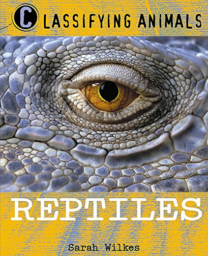 9780750284868: Reptiles (Classifying Animals)