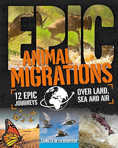 9780750287579: Epic!: Animal Migrations