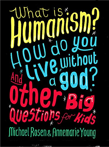 9780750287739: What is Humanism? How do you live without a god? And Other Big Questions for Kids