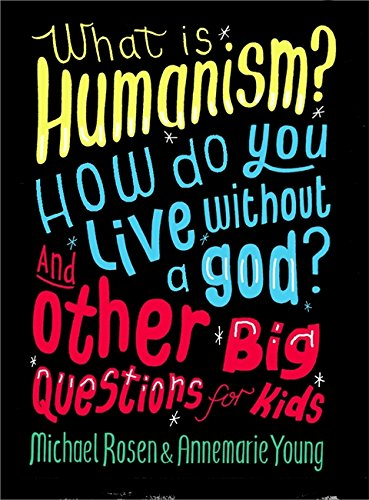 9780750288422: What is Humanism? How do you live without a god? And Other Big Questions for Kids