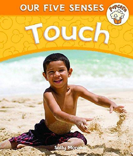 9780750288910: Touch (Popcorn: Our Five Senses)