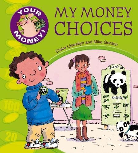 My Money Choices (Your Money!): Llewellyn, Claire