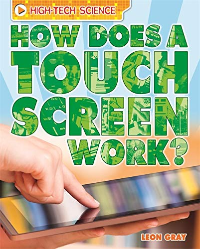 9780750290814: How Does a Touch Screen Work? (High-Tech Science)