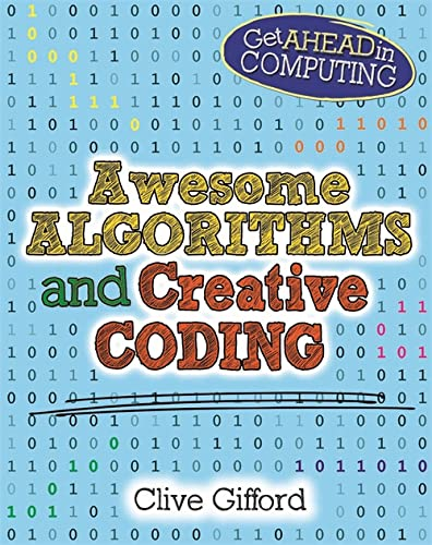 9780750292184: Awesome Algorithms & Creative Coding (Get Ahead in Computing)