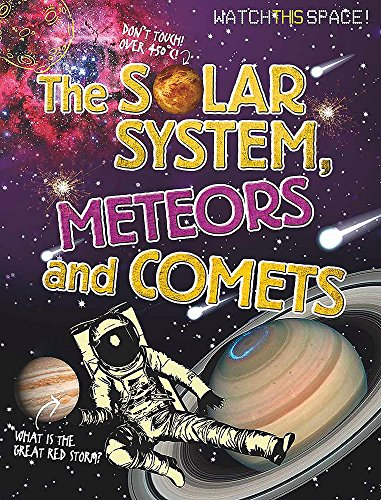 9780750292313: Watch This Space: The Solar System, Meteors and Comets