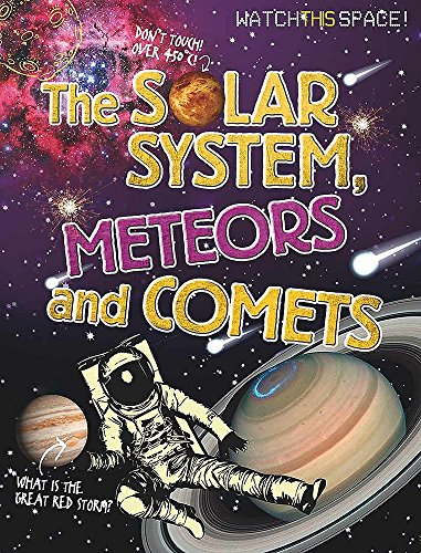 9780750292337: The Solar System, Meteors and Comets (Watch This Space)