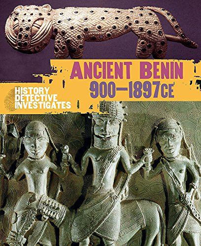 Benin 900-1897 Ce (History Detective Investigates): Alice Harman