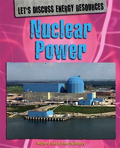 9780750294515: Nuclear Power (Let's Discuss Energy Resources)