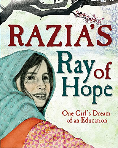 9780750295642: Razia's Ray of Hope: One Girl's Dream of an Education