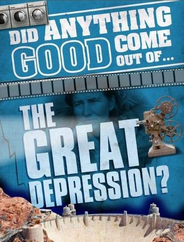 9780750295895: the Great Depression? (Did Anything Good Come Out Of)