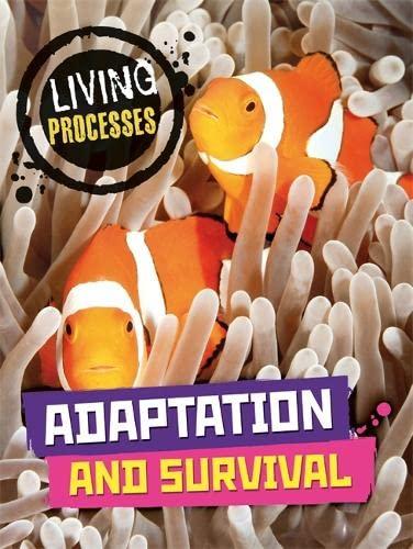 Adaptation and Survival (Living Processes): Spilsbury, Richard