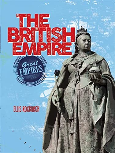 9780750296526: The British Empire (Great Empires)