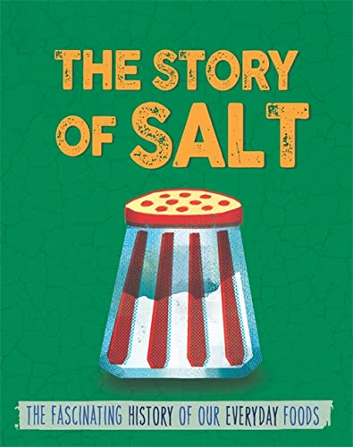 9780750296588: The Story of Food: Salt