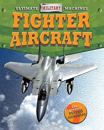 9780750296717: Fighter Aircraft (Ultimate Military Machines)