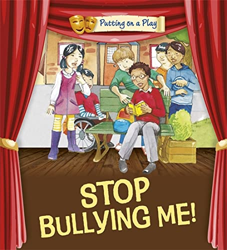 9780750297073: Putting on a Play: Stop Bullying Me!