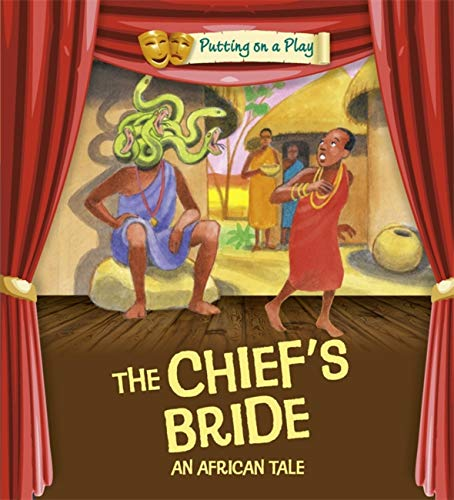 9780750297080: Putting on a Play: The Chief's Bride: An African Folktale