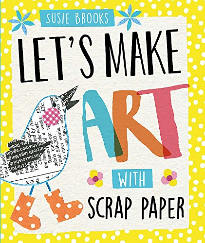9780750298261: Let's Make Art: With Scrap Paper