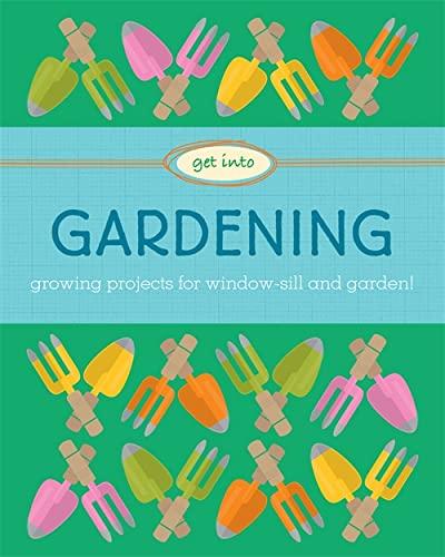 Gardening (Get Into): Heneghan, Judith