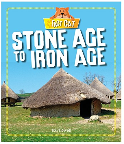 Stone Age to Iron Age (Fact Cat: Howell, Izzi