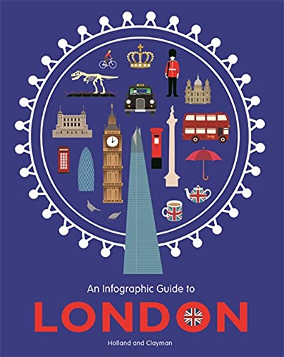An Infographic Guide to London: Holland, Simon