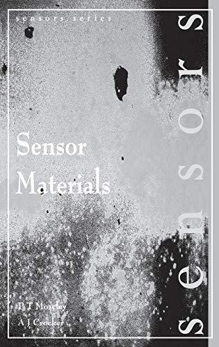 Sensor Materials (Series in Sensors): P. T. Moseley;
