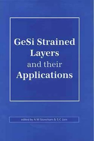 GeSi STRAINED LAYERS AND THEIR APPLICATIONS. x: Stoneham, A. M.