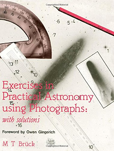Exercises in Practical Astronomy Using Photographs: M.T Buck