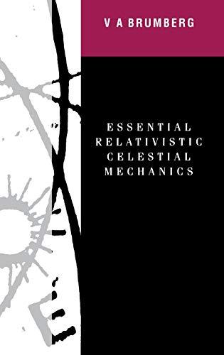 9780750300629: Essential Relativistic Celestial Mechanics