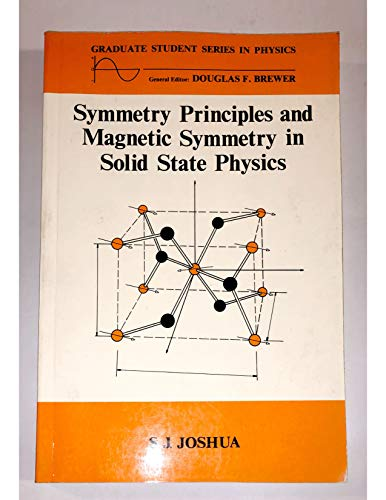 9780750300711: Symmetry Principles and Magnetic Symmetry in Solid State Physics,: Group Theory in Magnetic Materials (Graduate Student Series in Physics)
