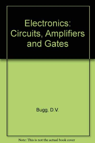 9780750301091: Electronics: Circuits, Amplifiers and Gates