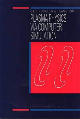 9780750301176: Plasma Physics via Computer Simulation (Series in Plasma Physics)