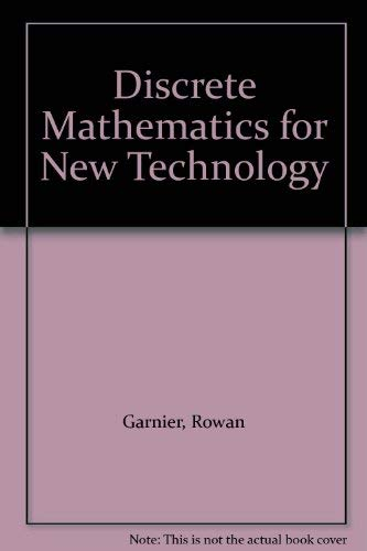 Discrete Mathematics for New Technology: Garnier, Rowan, Taylor,