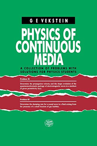 Physics of Continuous Media: A Collection of Problems with Solutions for Physics Students: Vekstein...