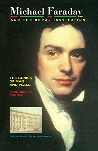 Michael Faraday and The Royal Institution: The: Thomas, J.M