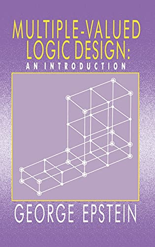 Multiple - Valued Logic Design: An Introduction.: Epstein, George
